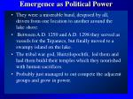 emergence as political power