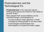 postmodernism and the technological fix
