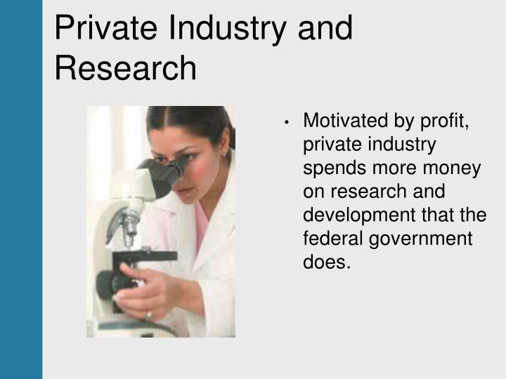 Private Industry and Research