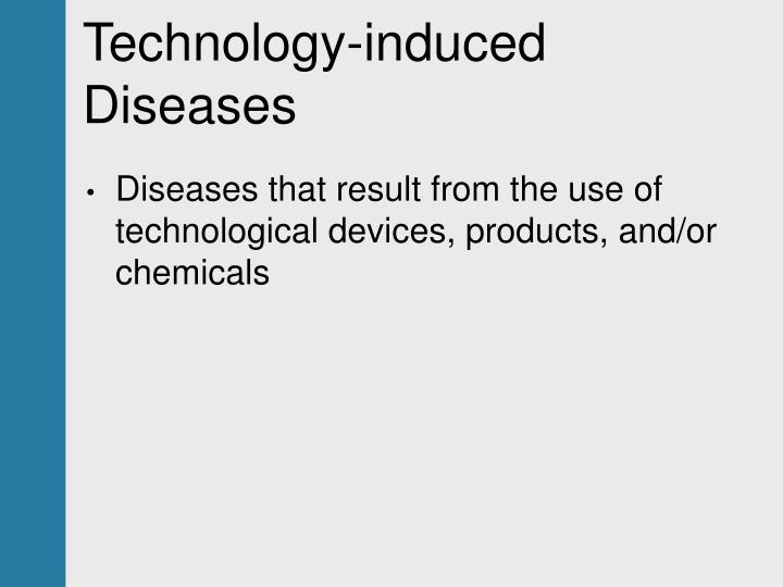 Technology-induced Diseases