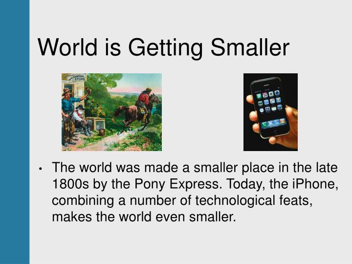 World is Getting Smaller