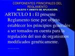 componentes principales del reglamento objeto y ambito de aplicaci n