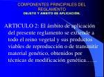 componentes principales del reglamento objeto y ambito de aplicaci n3