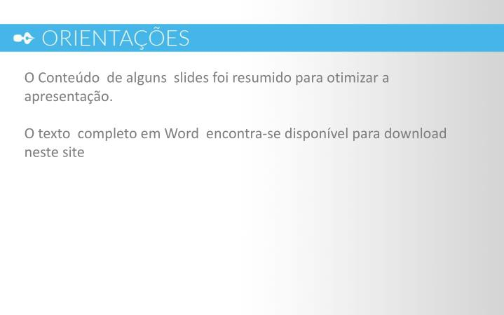 O Conteúdo  de alguns  slides foi resumido para otimizar a apresentação.