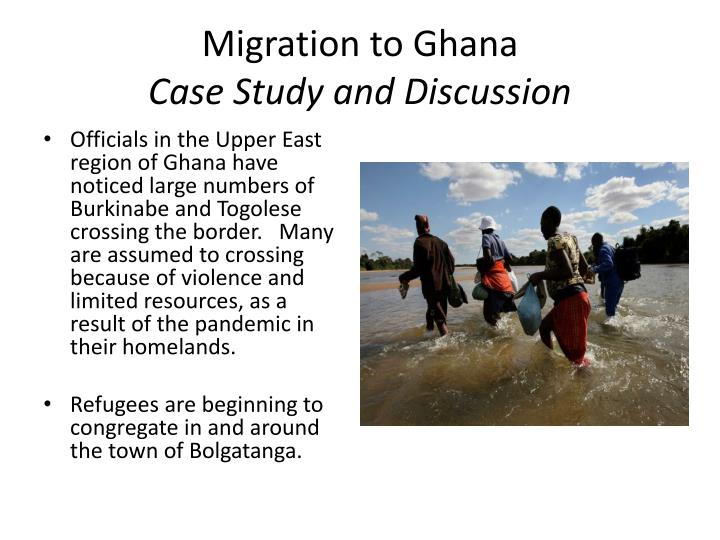 Migration to ghana case study and discussion