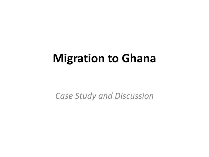 Migration to ghana