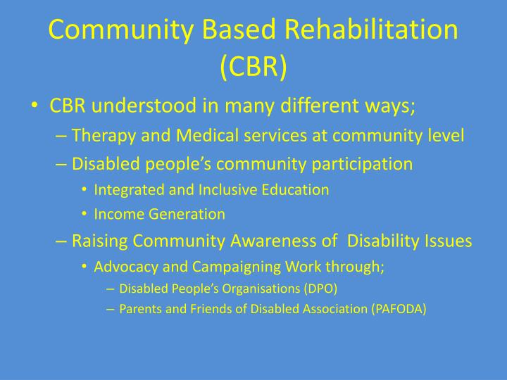Community Based Rehabilitation (CBR)