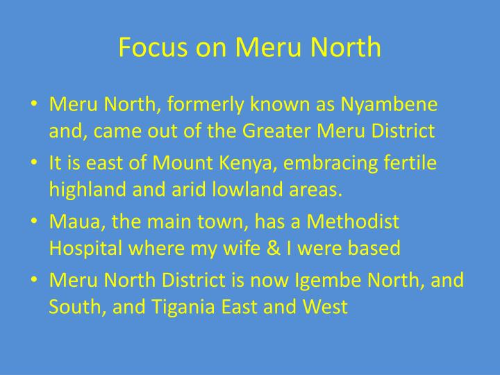 Focus on meru north