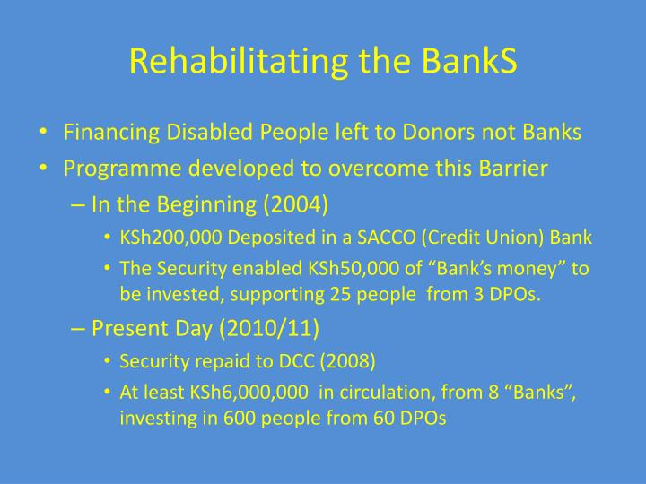 Rehabilitating the BankS
