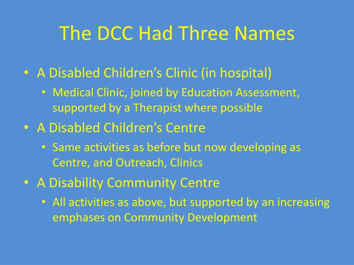 The DCC Had Three Names