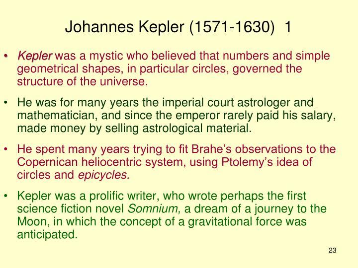 Johannes Kepler (1571-1630)  1