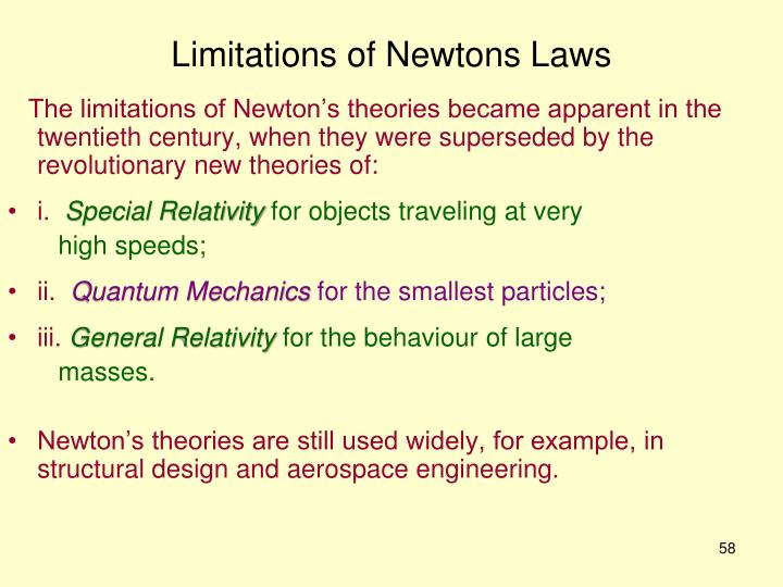 Limitations of Newtons Laws