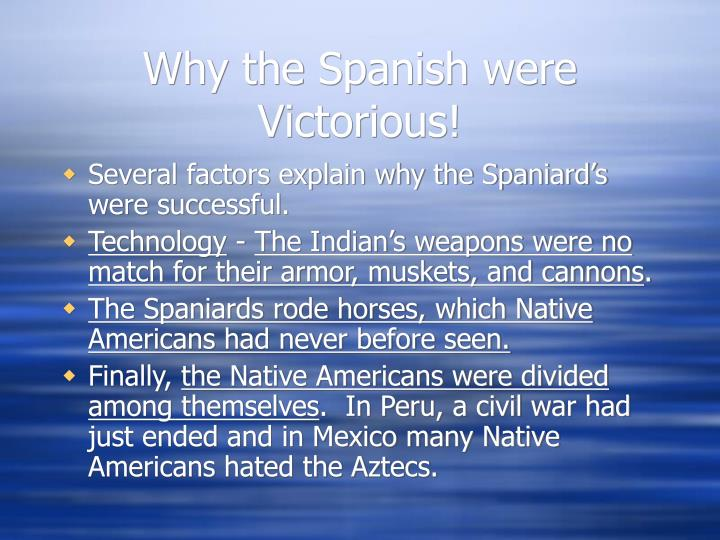 Why the Spanish were Victorious!