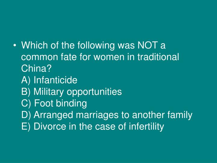 Which of the following was NOT a common fate for women in traditional China?