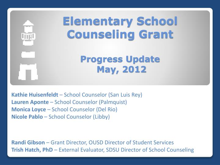 elementary school counseling grant progress update may 2012