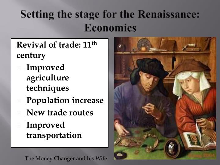 Setting the stage for the Renaissance: Economics