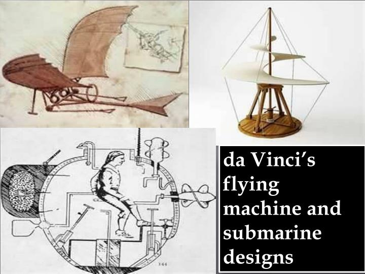 da Vinci's flying machine and submarine designs