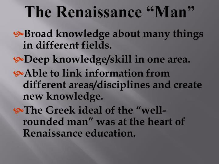 "The Renaissance ""Man"""