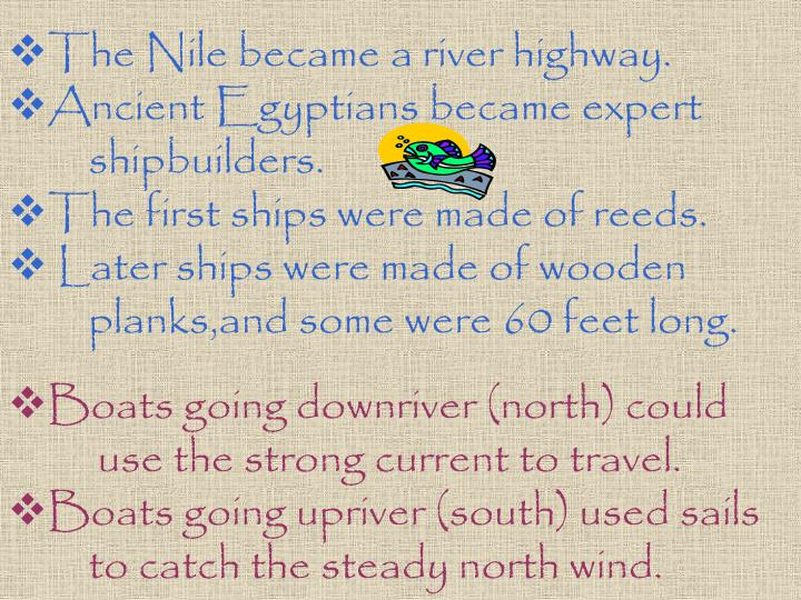 The Nile became a river highway.