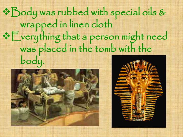 Body was rubbed with special oils &