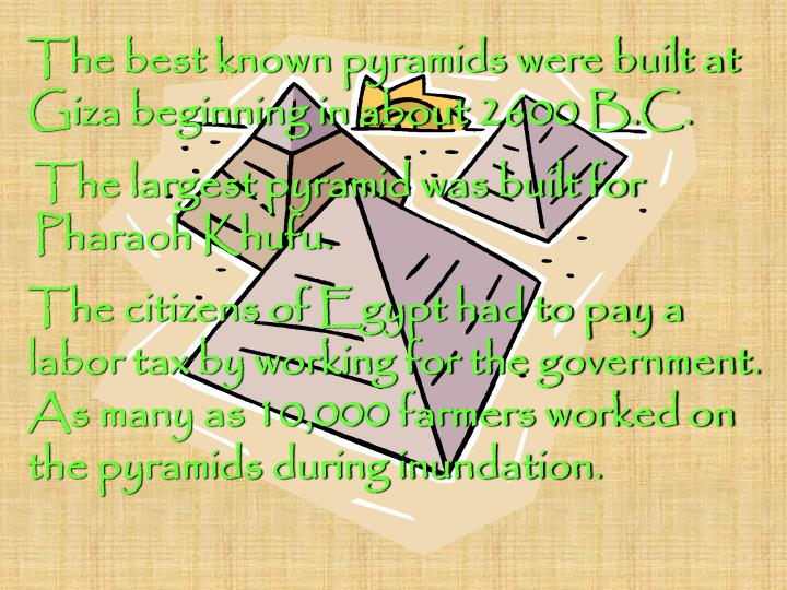 The best known pyramids were built at