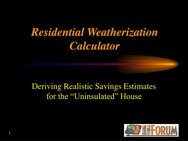 "Deriving Realistic Savings Estimates for the ""Uninsulated"" House"