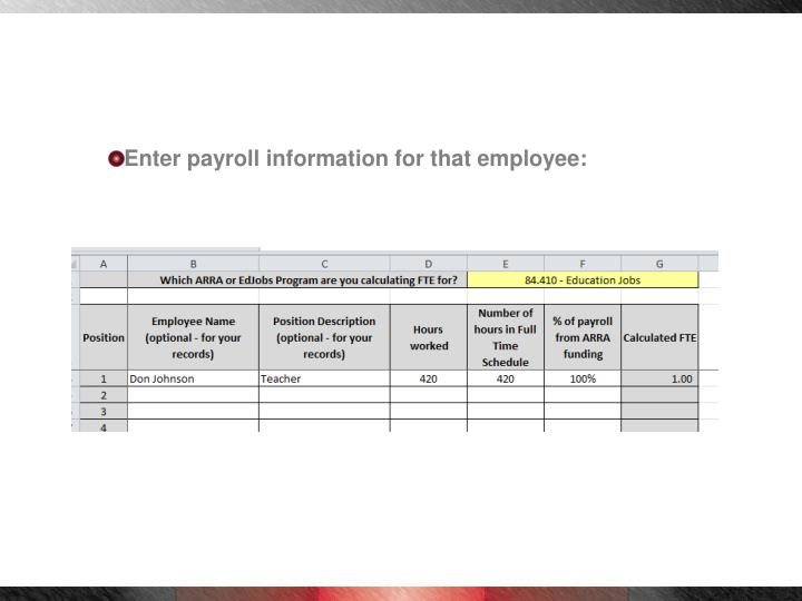Enter payroll information for that employee: