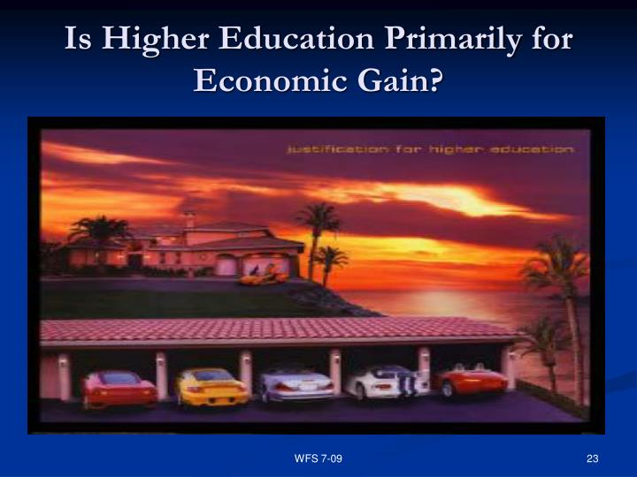 Is Higher Education Primarily for Economic Gain?