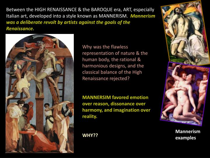 Between the HIGH RENAISSANCE & the BAROQUE era, ART, especially Italian art, developed into a style known as