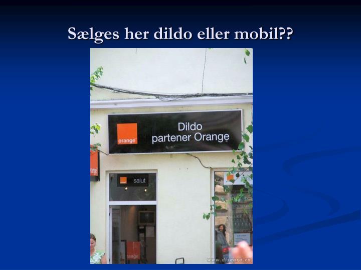 Sælges her dildo eller mobil??