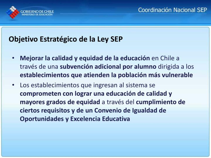 Objetivo Estratégico de la Ley SEP