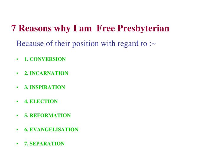 7 Reasons why I am  Free Presbyterian