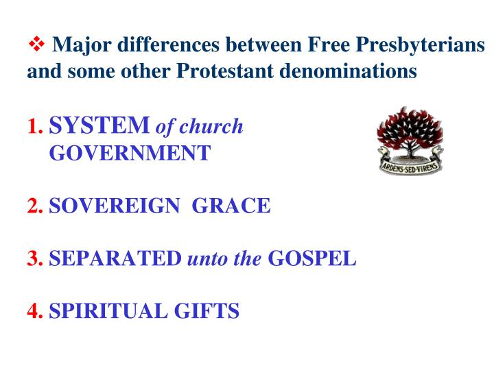 Major differences between Free Presbyterians and some other Protestant denominations