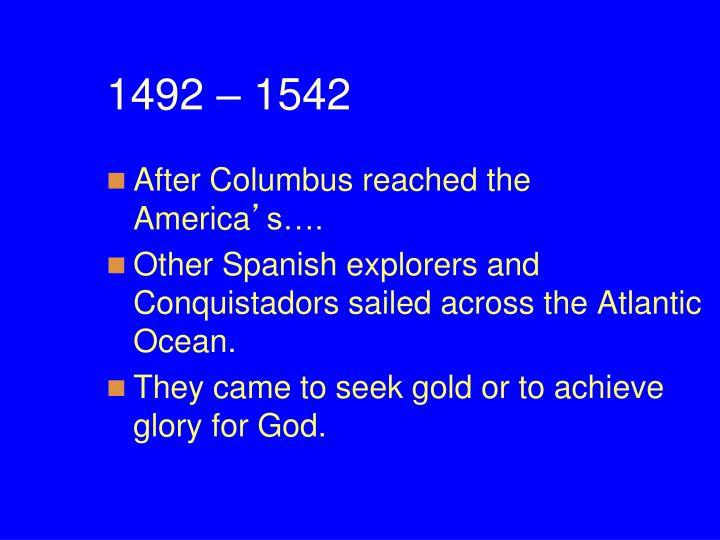 1492 – 1542