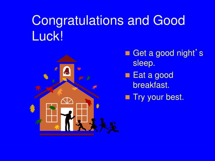 Congratulations and Good Luck!