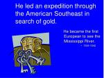 he led an expedition through the american southeast in search of gold