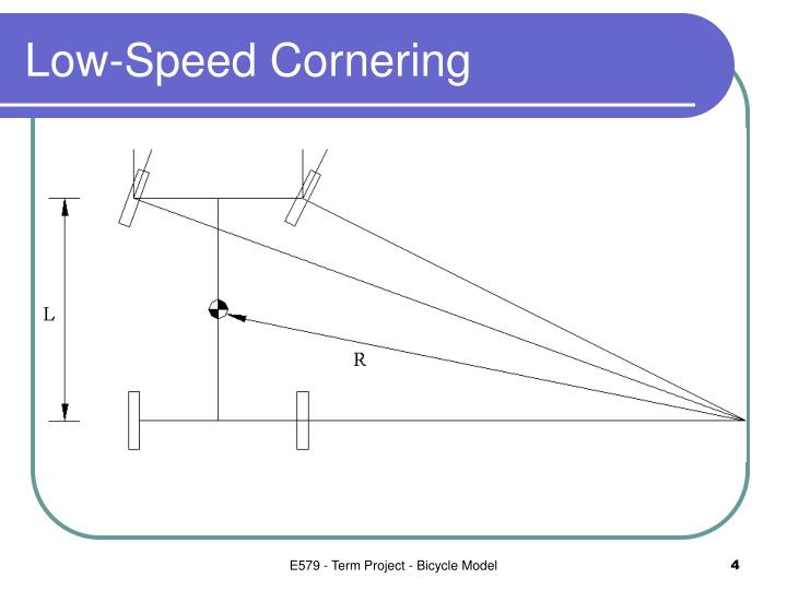 Low-Speed Cornering