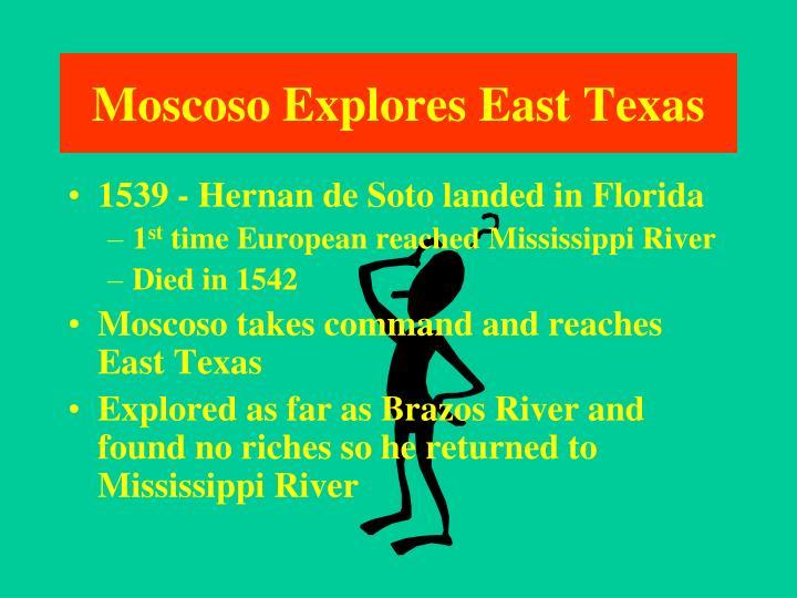 Moscoso Explores East Texas
