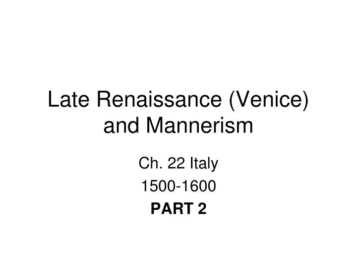 Late renaissance venice and mannerism