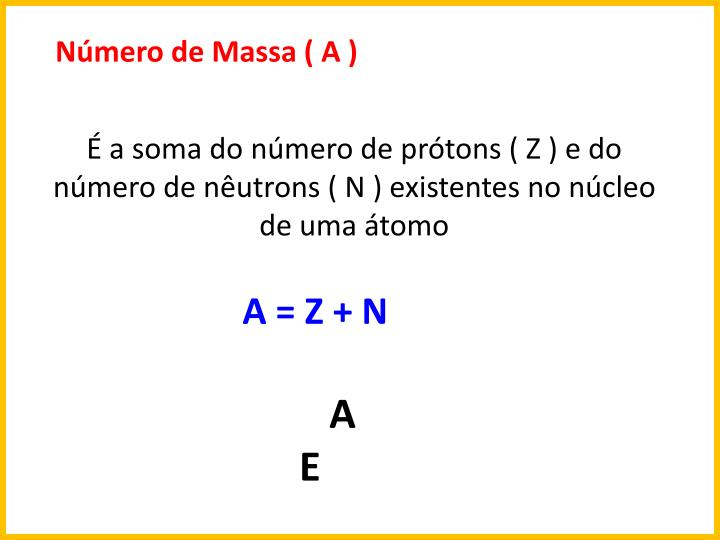 Nmero de Massa ( A )