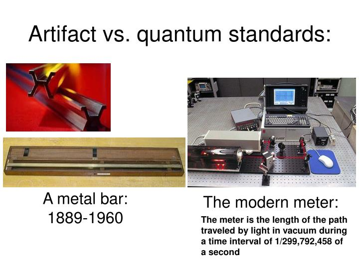 Artifact vs. quantum standards:
