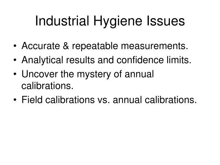 Industrial hygiene issues