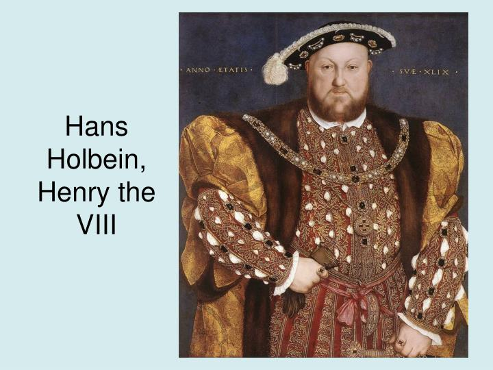 Hans Holbein, Henry the  VIII