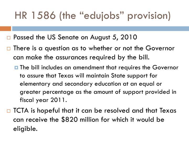 "HR 1586 (the ""edujobs"" provision)"