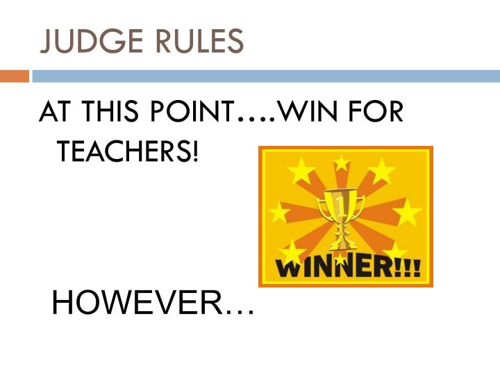 JUDGE RULES