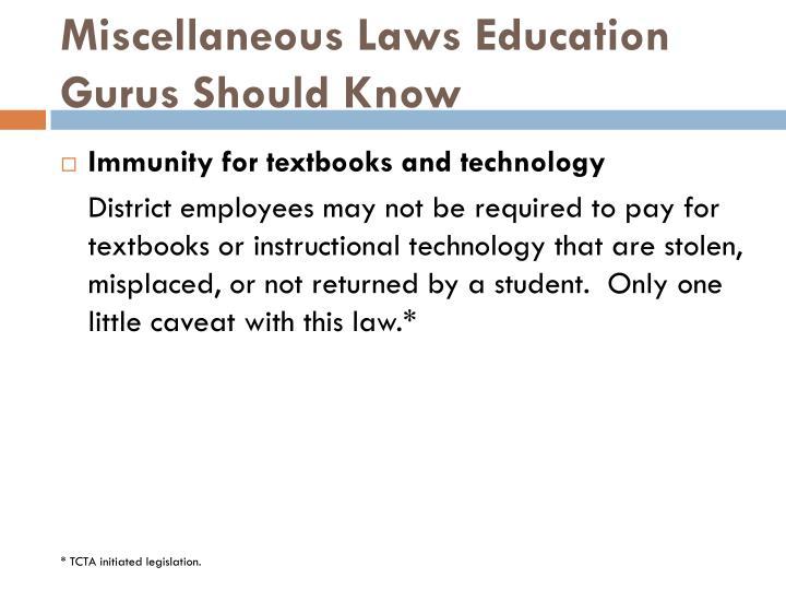Miscellaneous Laws Education Gurus Should Know