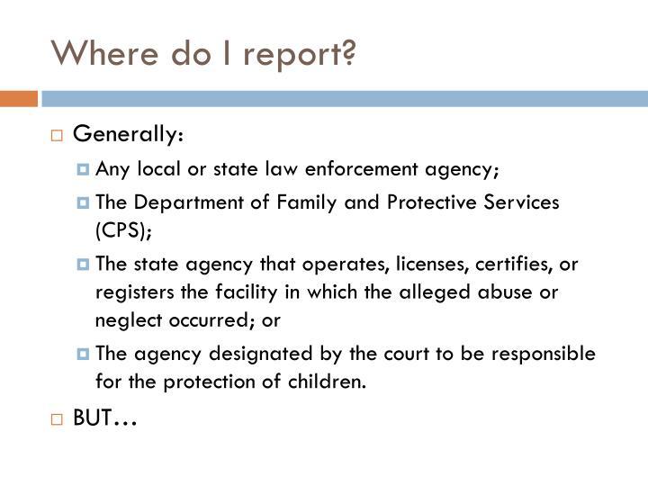 Where do I report?