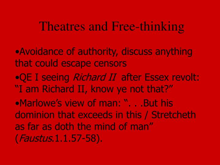 Theatres and Free-thinking