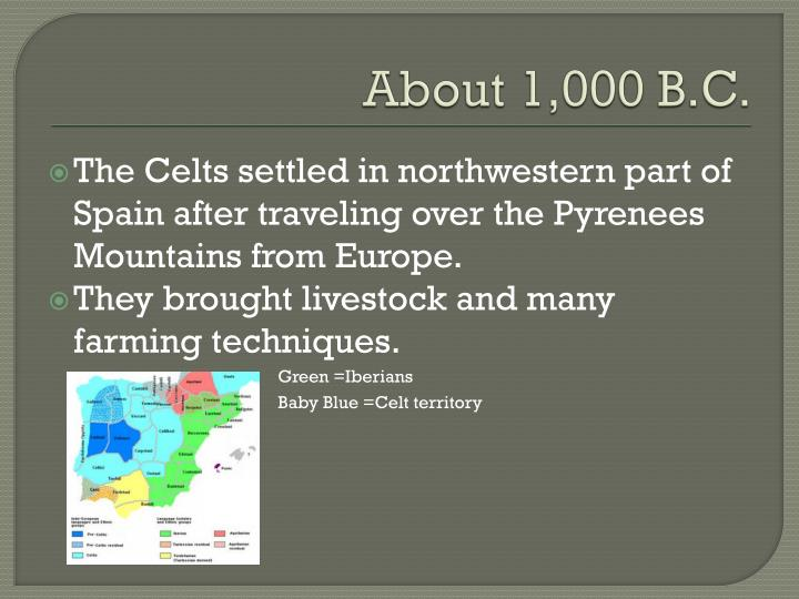 About 1,000 B.C.