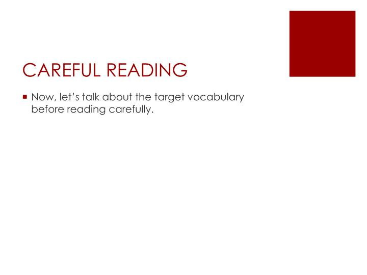 CAREFUL READING